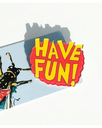 Пластиковый значок Have fun